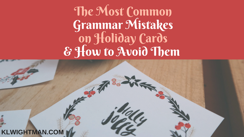 The Most Common Grammar Mistakes on Holiday Cards & How to Avoid Them