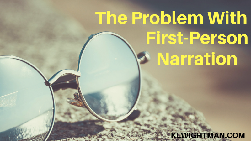 The Problem with First-Person Narration