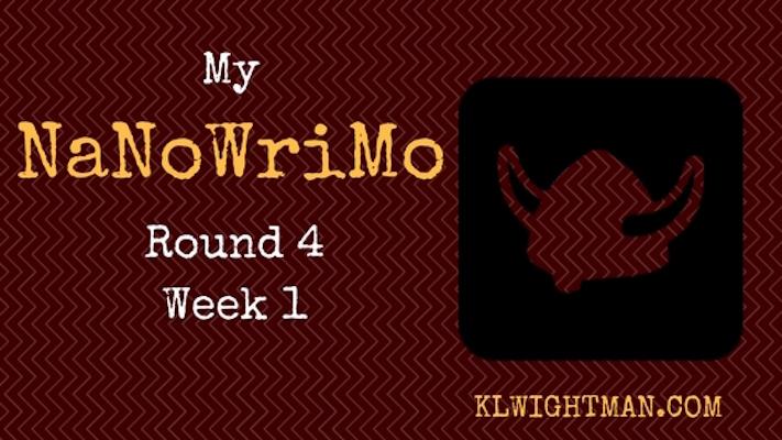 My NaNoWriMo Round 4: Week 1