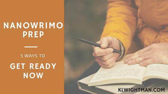 NaNoWriMo Prep: 5 Ways to Get Ready Now
