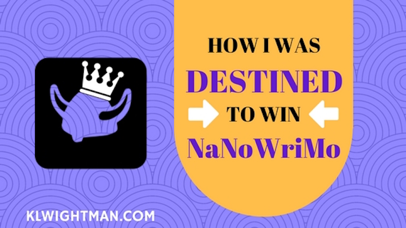 How I Was Destined to Win NaNoWriMo