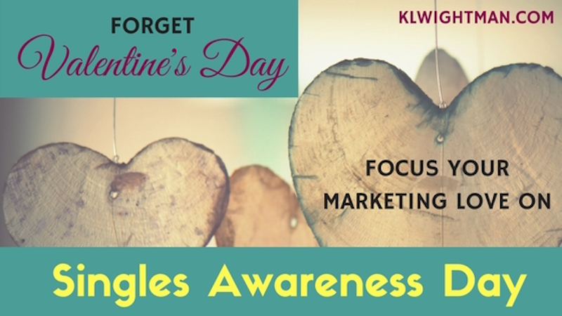 Forget Valentine's Day — Focus Your Marketing ❤️ on Singles Awareness Day