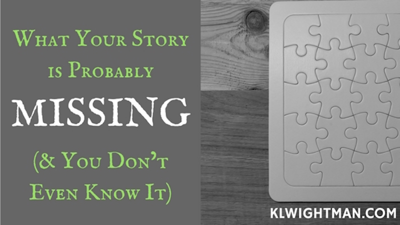 What Your Story is Probably Missing (and You Don't Even Know It)