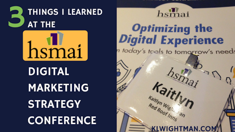 3 Things I Learned at the HSMAI Digital Marketing Strategy Conference