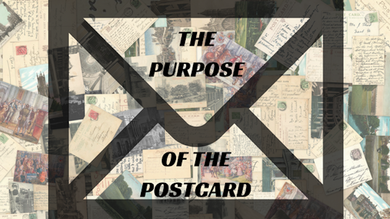 The Purpose of the Postcard