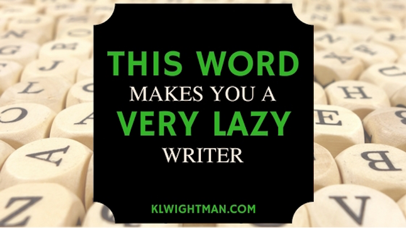 This Word Makes You a Very Lazy Writer