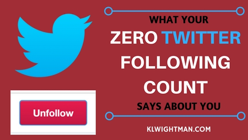What Your Zero Twitter Following Count Says About You