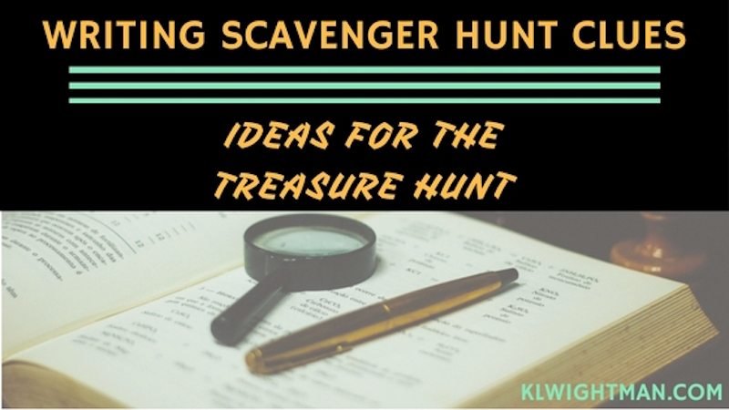 Writing Scavenger Hunt Clues: Ideas for the Treasure Hunt