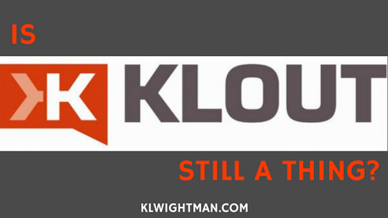 Is Klout Still a Thing?