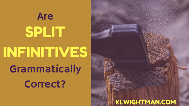 Are Split Infinitives Grammatically Correct?