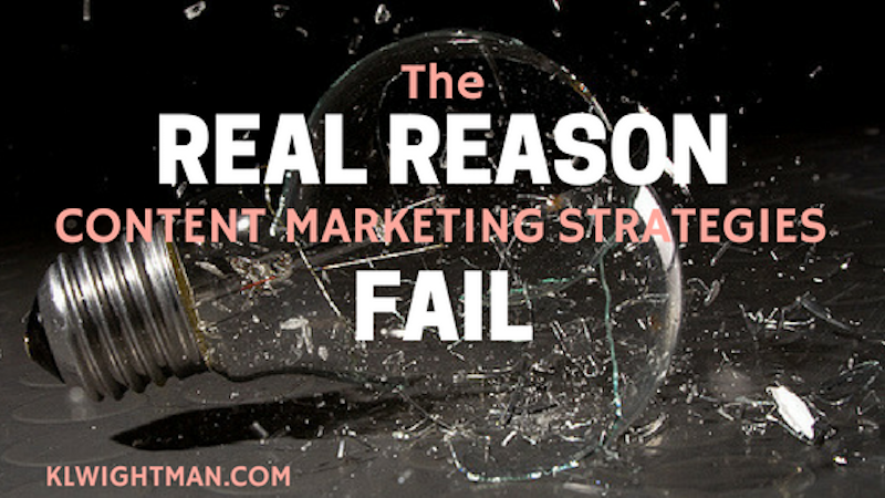 The Real Reason Content Marketing Strategies Fail