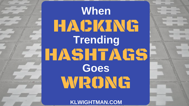 When Hacking Trending Hashtags Goes Wrong