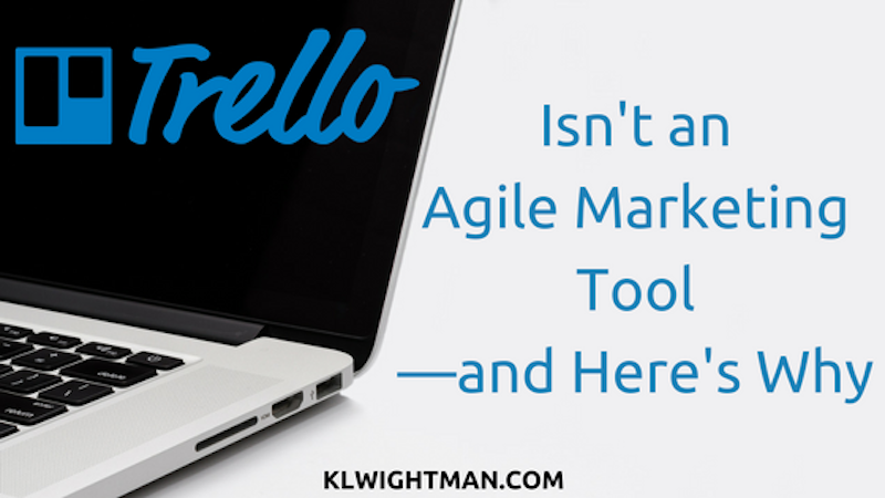 Trello Isn't an Agile Marketing Tool—and Here's Why