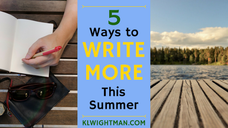 5 Ways to Write More This Summer