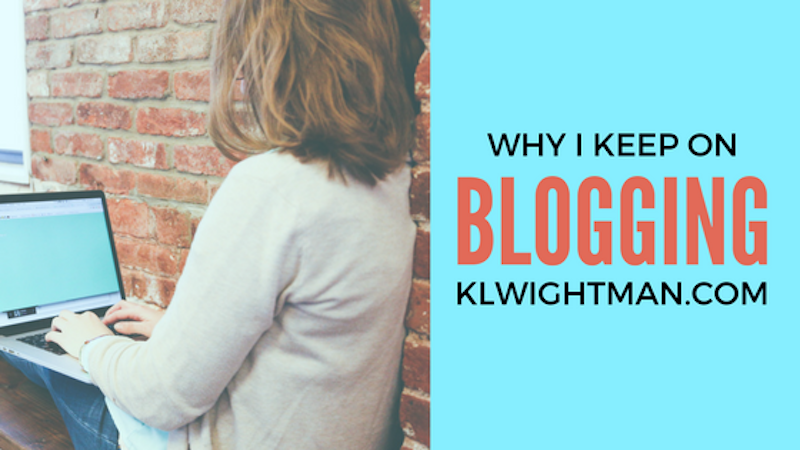 Why I Keep On Blogging