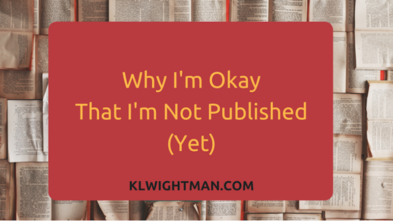 Why I'm Okay That I'm Not Published (Yet) [Infographic]