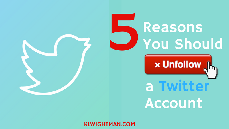 5 Reasons You Should Unfollow a Twitter Account