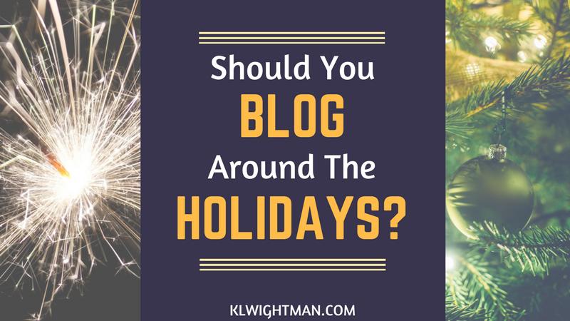 Should You Blog Around The Holidays?