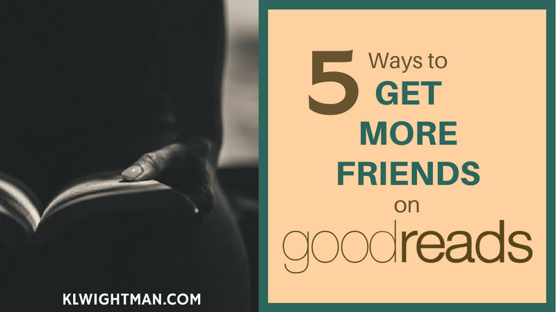 5 Ways To Get More Friends On Goodreads