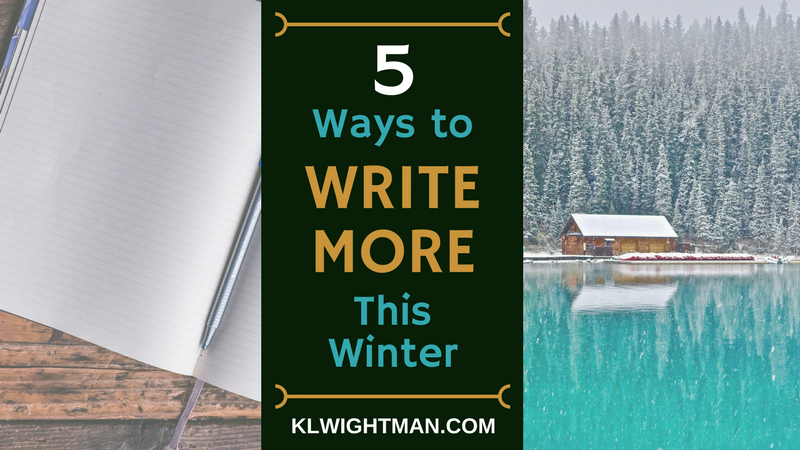 5 Ways to Write More This Winter