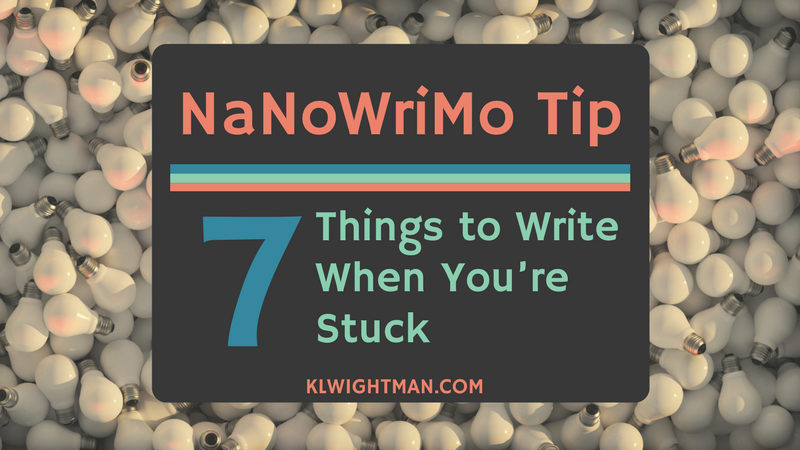 NaNoWriMo Tip: 7 Things to Write When You're Stuck