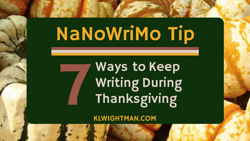 NaNoWriMo Tip: 7 Ways to Keep Writing During Thanksgiving