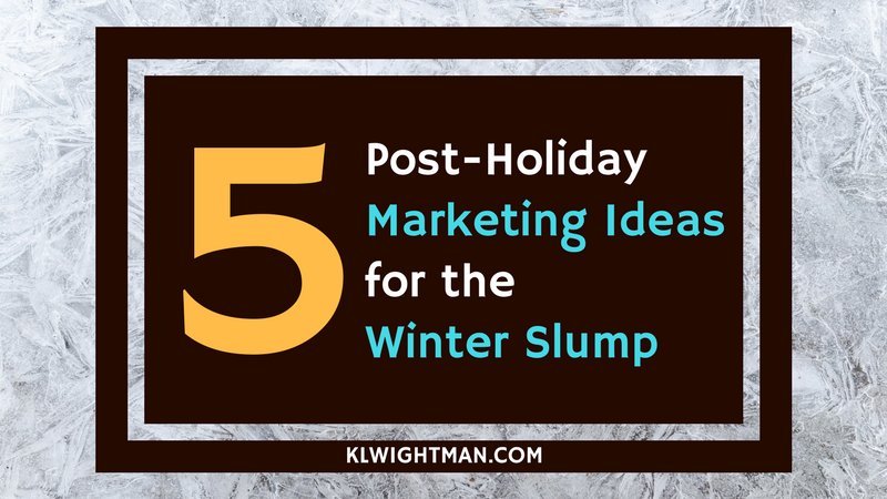 5 Post-Holiday Marketing Ideas for the Winter Slump