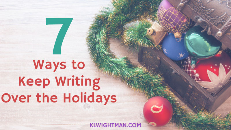 7 Ways to Keep Writing Over the Holidays