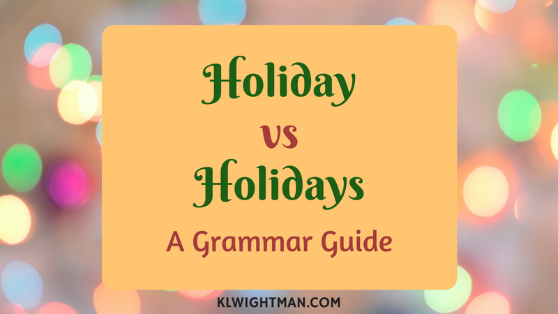 Holiday vs Holidays: A Grammar Guide
