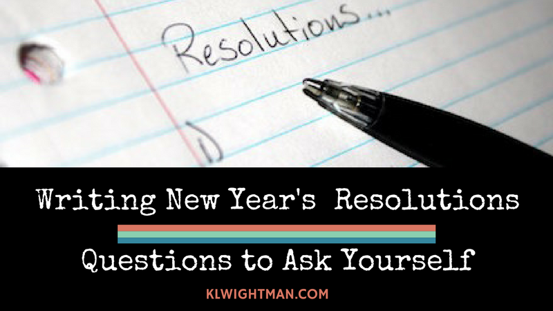 Writing New Year's Resolutions: Questions To Ask Yourself
