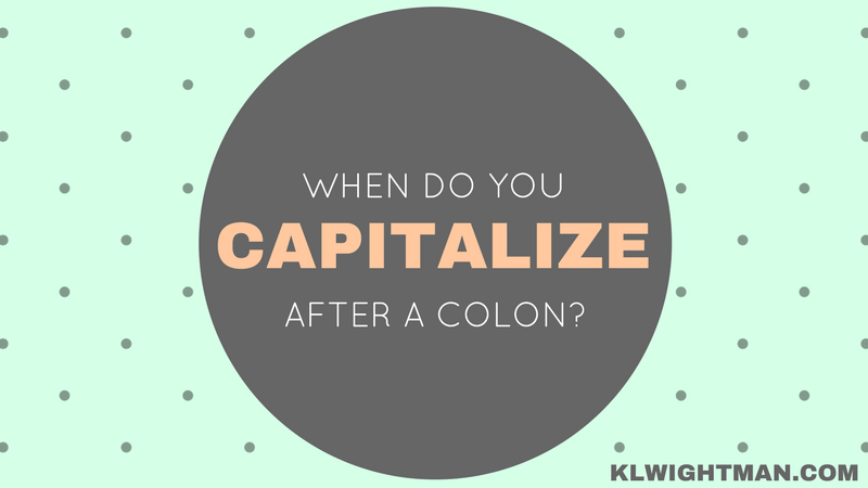 When Do You Capitalize After a Colon?