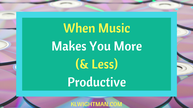 When Music Makes You More (& Less) Productive