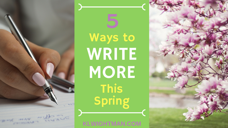 5 Ways to Write More This Spring