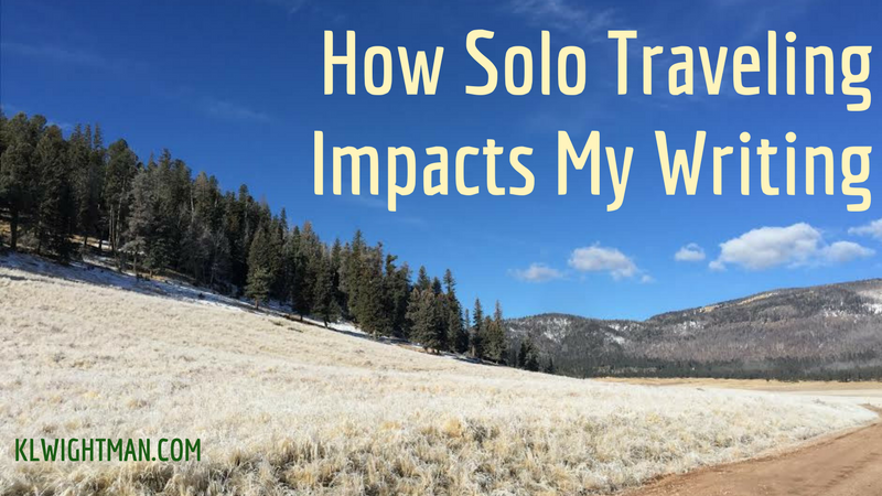 How Solo Traveling Impacts My Writing