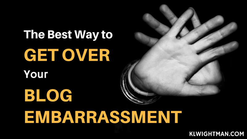The Best Way to Get Over Your Blog Embarrassment