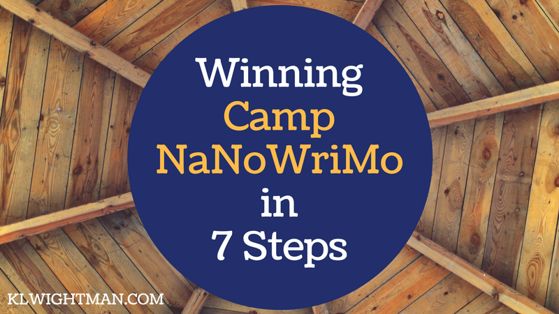 Winning Camp NaNoWriMo in 7 Steps