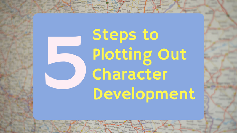 5 Steps To Plotting Out Character Development