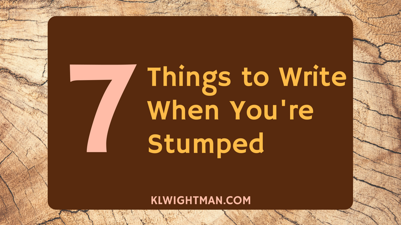 7 Things to Write When You're Stumped
