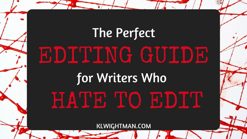 The Perfect Editing Guide for Writers Who Hate to Edit