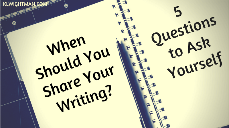 When Should You Share Your Writing? 5 Questions to Ask Yourself