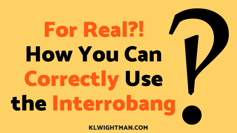 For Real?! How You Can Correctly Use the Interrobang