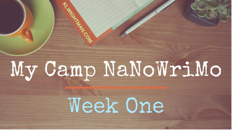 My Camp NaNoWriMo: Week One