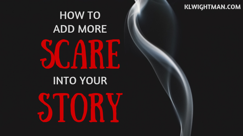 How to Add More Scare into Your Story