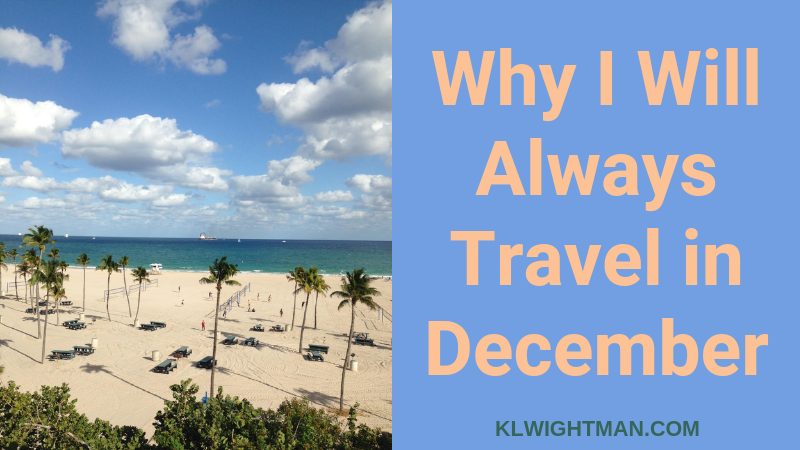 Why I Will Always Travel in December