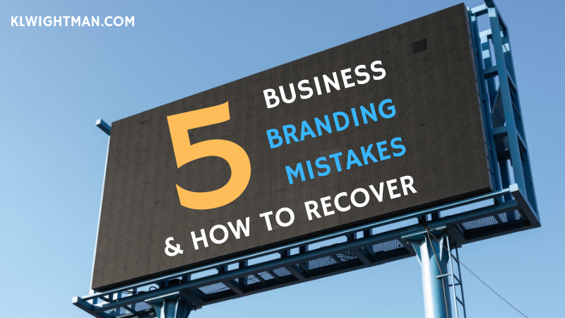 5 Business Branding Mistakes & How to Recover