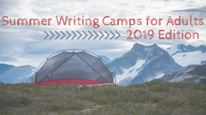 Summer Writing Camps for Adults: 2019 Edition