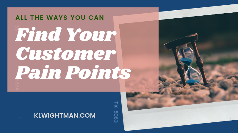 All the Ways You Can Find Your Customer Pain Points