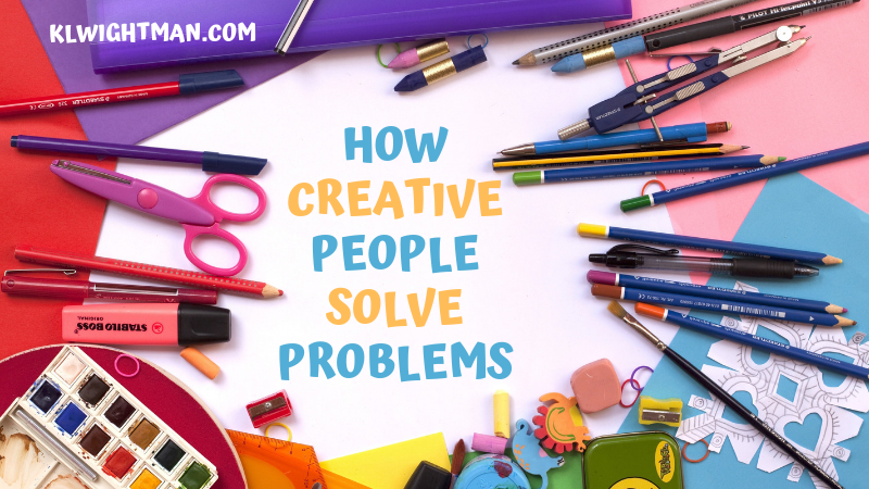 How Creative People Solve Problems