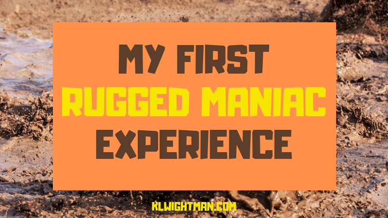 My First Rugged Maniac Experience