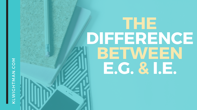 The Difference Between e.g. and i.e.